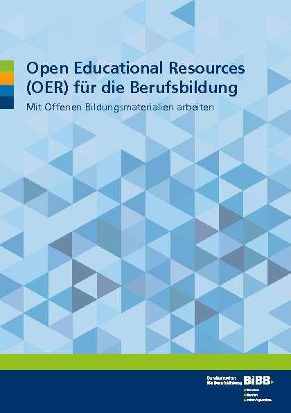 Cover: Open Educational Resources (OER) für die Berufsbildung - mit Offenen Bildungsmaterialien arbeiten