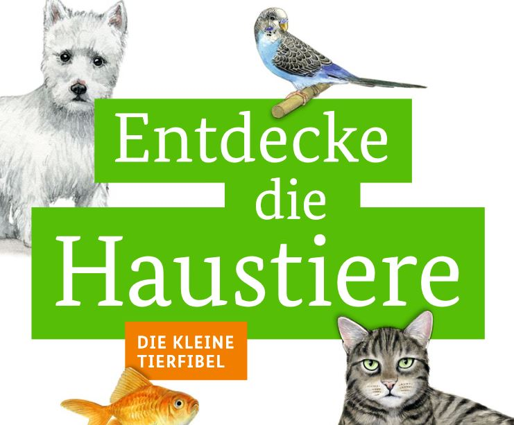 Cover: Entdecke die Haustiere | Die kleine Tierfibel
