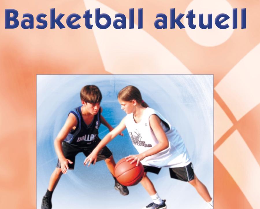 Cover: Basketball aktuell - Bayerische Landesstelle für den Schulsport