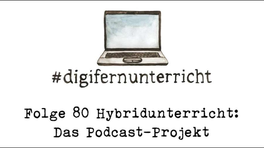 Cover: Folge 80: Hybridunterricht –erste Erfahrungen und das Podcast-Projekt