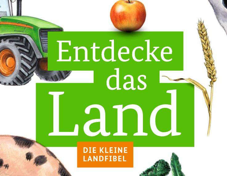 Cover: Entdecke das Land   Die kleine Landfibel